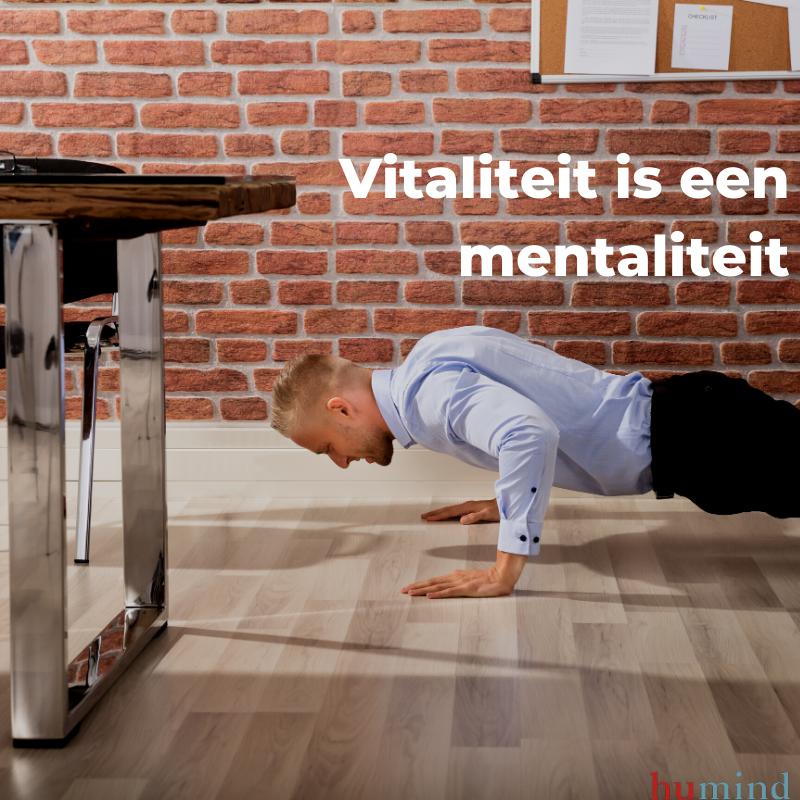 Vitaliteit is een mentaliteit